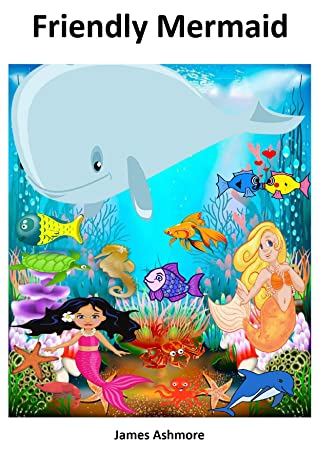Friendly Mermaid: Grade 1 reading books, Kindergarten, Preschool, Nursery, year, Reading books, 1st graders, Level 1, Rhymes, Childrens, Kids, grade, Ages, 3-5, 6-8, books, readers,1st,1