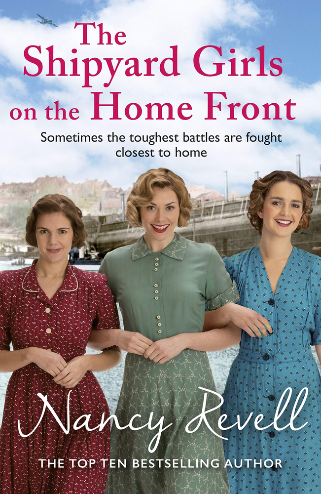 The Shipyard Girls on the Home Front by Nancy Revell