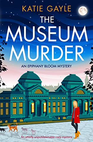 The Museum Murder (Epiphany Bloom Mysteries Book 2)
