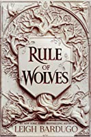 Rule of Wolves (King of Scars, #2)
