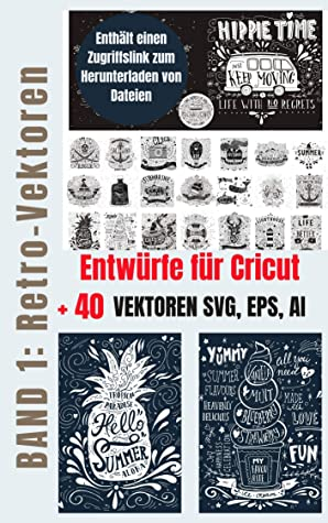 Entwürfe für Cricut (Band 1): Kostenlose SVG-Dateien für Cricut im Ebook-Format (einschließlich kostenlosem SVG-Download-Link)