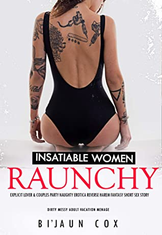 Insatiable Women: Raunchy Explicit Lover & Couples Party: Naughty Erotica Reverse Harem Fantasy Short Sex Story