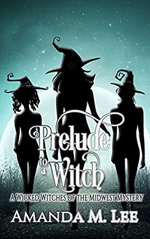 Prelude to a Witch (Wicked Witches of The Midwest, #18)