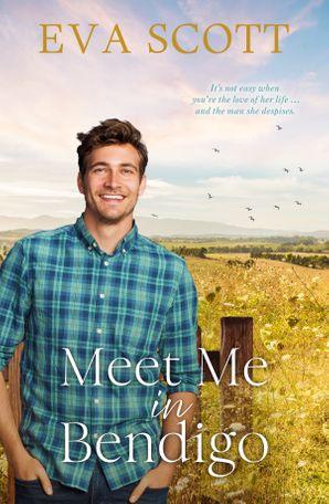 Meet Me In Bendigo by Eva Scott