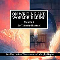 On Writing and Worldbuilding (On Writing and Worldbuilding, #1)