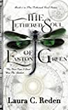 The Tethered Soul of Easton Green (The Tethered Soul Series #1)