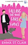 Falling for Your Fake Fiancé (Love Clichés #3)