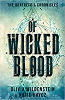 Of Wicked Blood (The Quatrefoil Chronicles, #1)