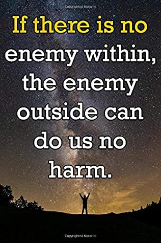 If there is no enemy within, the enemy outside can do us no harm.: Lined Notebook: journal with quotes; Inspirational Christmas Gifts, Motivational, ... Journals -Notebooks for Women, men & Girls