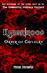 Order of Chivalry by Mihir Dhawan