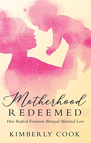 Motherhood Redeemed by Kimberly Cook