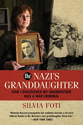 The Nazi's Granddaughter: How I Discovered My Grandfather was a War Criminal