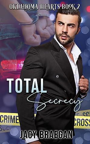 Total Secrecy (Oklahoma Hearts, #2)