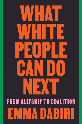 What White People Can Do Next: From Allyship to Coalition