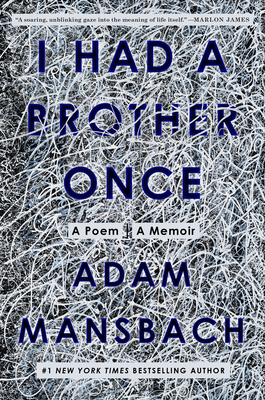 I Had a Brother Once: A Poem, a Memoir