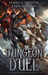Dungeon Duel: A litRPG Adventure (The Rogue Dungeon Book 5)