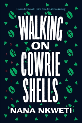 Walking on Cowrie Shells: Stories