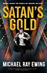 Satan's Gold: Money makes the world go 'round. Or stop.