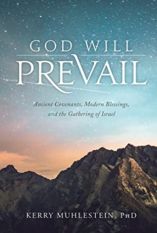 God Will Prevail: Ancient Covenants, Modern Blessings, and the Gathering of Israel