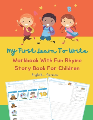 My First Learn To Write Workbook With Fun Rhyme Story Book For Children English German: I can read trace and write simple sentences with CVC rhyming words short vowels sound. Practice handwriting for kids beginners