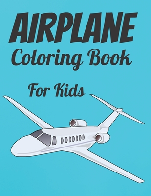 Airplane Coloring Book For Kids Plane Coloring Book For Kids With 100 Beautiful Coloring Pages Of Planes Kid S Coloring Books Airplane Coloring Book For Toddlers By Bappy Books