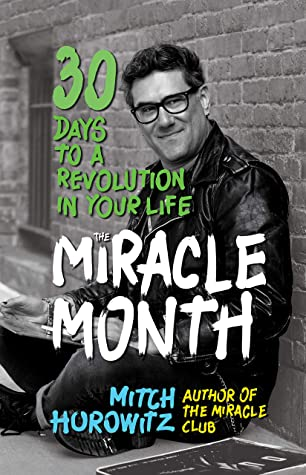 The Miracle Month: 30 Days to a Revolution in Your Life