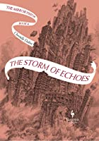 The Storm of Echoes (The Mirror Visitor Quartet, #4)