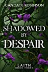 Shadowed by Despair (Laith #3)
