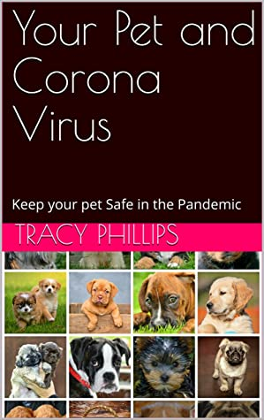 Your Pet and Corona Virus: Keep your pet Safe in the Pandemic