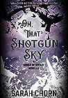 Oh, That Shotgun Sky (Songs of Sefate, #1.5)