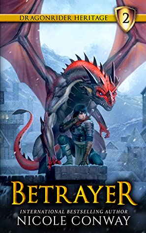 Betrayer (The Dragonrider Heritage Book 2)