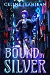 Bound by Silver (Razor's Edge Chronicles #2)