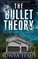 The Bullet Theory