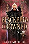 Blackbird Crowned (The Witch King's Crown, #3)