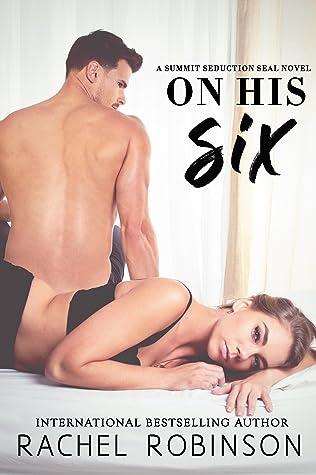 On His Six (A Summit Seduction SEAL Novel #2)