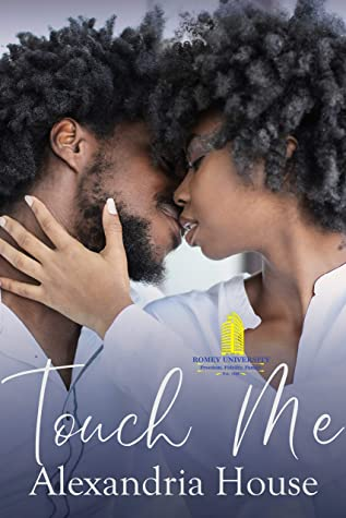 Touch Me (Romey University Book 2)