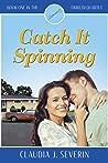 Catch It Spinning (Twirler Quartet, #1)