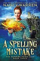 A Spelling Mistake (Vampire Book Club, #3)