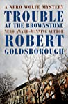 Trouble at the Brownstone (Nero Wolfe Mysteries #16)