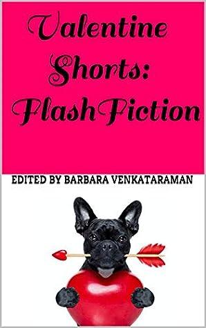 Valentine Shorts: Flash fiction