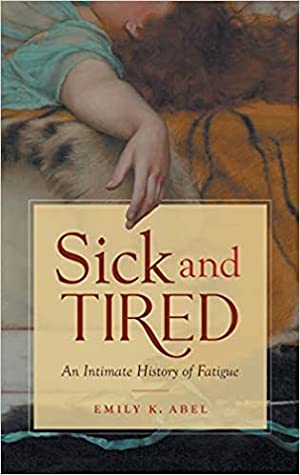 Sick and Tired: An Intimate History of Fatigue