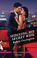 Seducing His Secret Wife (Redhawk Reunion Book 2)