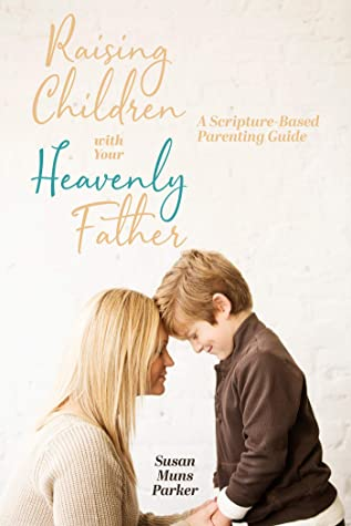 Raising Children with Your Heavenly Father