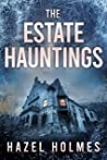 The Estate Hauntings Boxset: A Riveting Haunted House Mystery