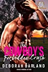The Cowboy's Forbidden Crush (Wild Texas Hearts #1)
