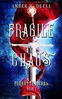 Fragile Chaos (Forgotten Gods, #1)