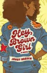 Hey, Brown Girl by Janay Harden