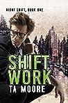 Shift Work (Night Shift #1)
