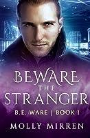Beware the Stranger (B.E. Ware #1)