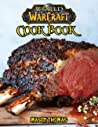 World Of Warcraft Cookbook: Cooking Is Great